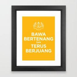 BAWA BERTENANG DAN TERUS BERJUANG Framed Art Print