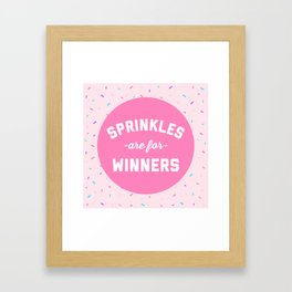 Sprinkles Are For Winners Funny Quote Framed Art Print