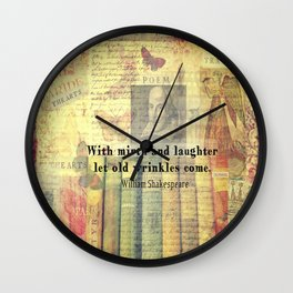 With mirth and laughter let old wrinkles come.  Whimsical William Shakespeare quote Wall Clock