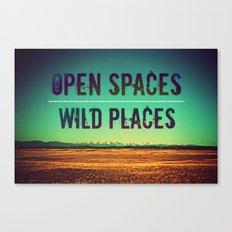 Open Spaces Wild Places Canvas Print