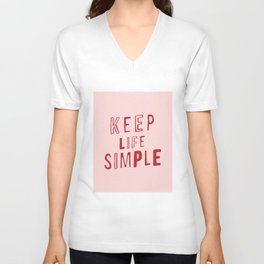 Keep Life Simple cute positive uplifting inspiration for home bedroom wall decor Unisex V-Neck