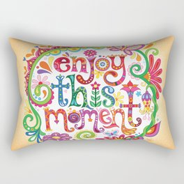 Enjoy this moment Rectangular Pillow