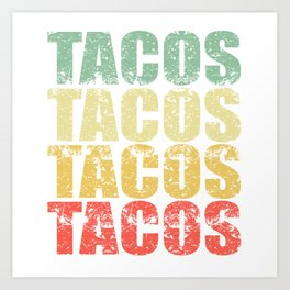 """Perfect Gift For Any Tacos Lovers Or For Those Who Have Big Appetite """"Tacos Tacos Tacos"""" T-shirt Art Print"""