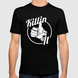 Killin It! T-shirt