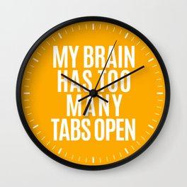 My Brain Has Too Many Tabs Open (Orange) Wall Clock