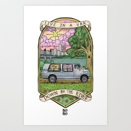Live In A Van Down By The River (Colored) Art Print