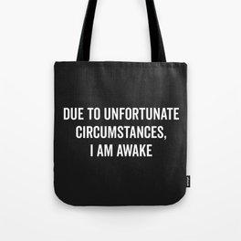 I Am Awake Funny Quote Tote Bag