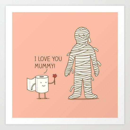 I love mummy Art Print