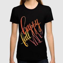 Happy Fall Y'all!! T-shirt