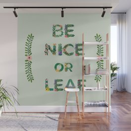 Be Nice or Leaf Handlettered Flowers Leaves Wall Mural