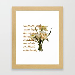 Daffodils That Come Before The Swallow Dares Shakespeare Quote Framed Art Print