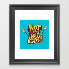 Not My Circus, Not My Monkeys Framed Art Print