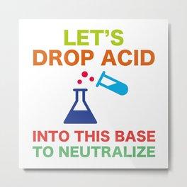 Let's Drop Acid Metal Print