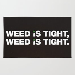 Weed is Tight Rug