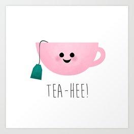 Tea-Hee Art Print