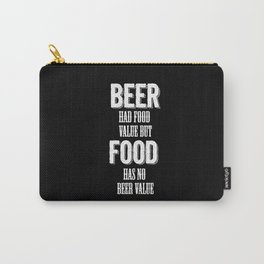 Beer had food value but Food has no beer value Carry-All Pouch