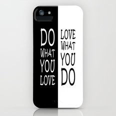 Do What You Love Slim Case iPhone (5, 5s)