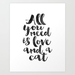CRAZY CAT LADY, Cat Meow,All You Need Is Love And A Cat,Funny Print,Gift For Her,Women Gift,Cat Quot Art Print