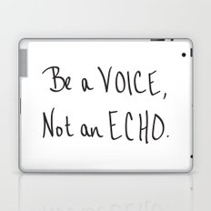 Be a Voice, Not an Echo. Quote Laptop & iPad Skin