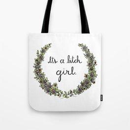 It's a bitch girl! Tote Bag