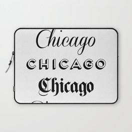 Chicago City Quote Sign, Calligraphy Text Art, Large Printable Photography, World City Print Laptop Sleeve