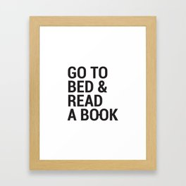 Go to bed and read a book Framed Art Print