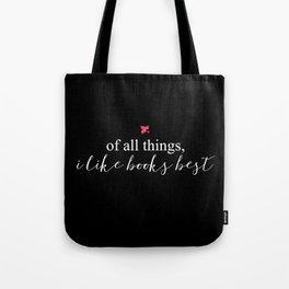 Of All Things, I Like Books Best Tote Bag