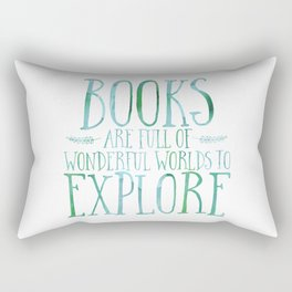 Books Are Full of Wonderful Worlds to Explore - Blue/Green Rectangular Pillow