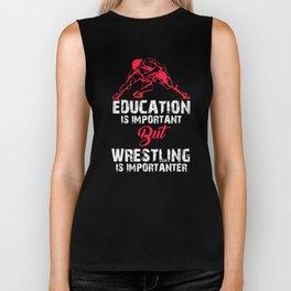 Education Is Important But Wrestling Is Importanter, Funny Wrestling Shirt Biker Tank