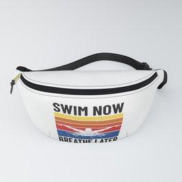 SWIMMING/ SWIMMER - swim now. breathe later Fanny Pack