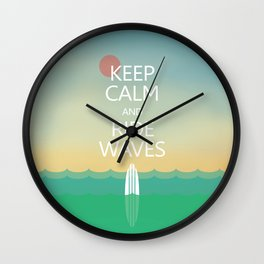 Keep Calm and Ride Waves Wall Clock