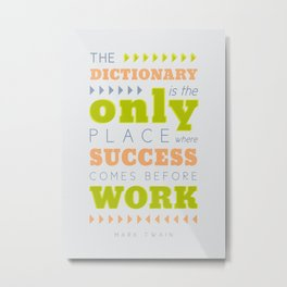 Work Before Success - Mark Twain Quote Metal Print