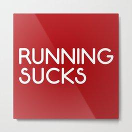 Running Sucks Funny Quote Metal Print