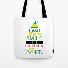 I just like to Smile - Buddy the Elf Tote Bag