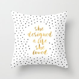 She Designed a Life She Loved Throw Pillow