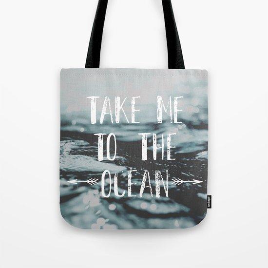 Take me to the ocean Tote Bag
