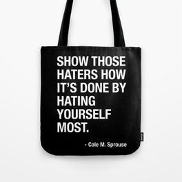 "Cole M. Sprouse ""Show those haters how it's done"" Tote Bag"