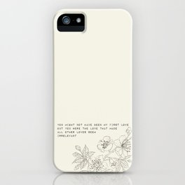 you might not have been my first love - R. Kaur Collection iPhone Case