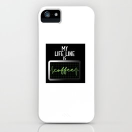 My Life Line Is Coffee iPhone Case