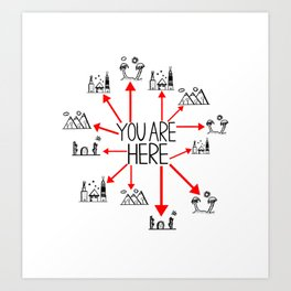 You Are Here (Centered) Art Print