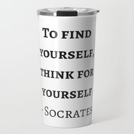 Greek Philosophy Quotes - Socrates - To find yourself think for yourself Travel Mug