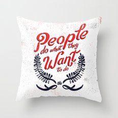 People Do What They Want to Do Throw Pillow
