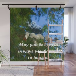 May you be blessed in ways you have yet to imagine. Wall Mural
