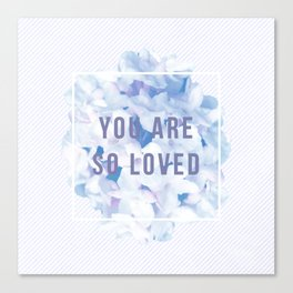 you are so loved – indigo Canvas Print