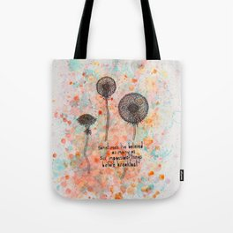 """""""sometimes I've believed as many as 6 impossible things before breakfast"""" Tote Bag"""