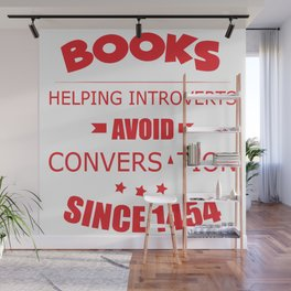 Books Helping Introverts Avoid Conversation Since 1464 Wall Mural