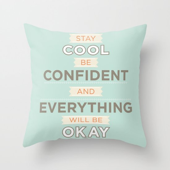 Stay cool and be confident Throw Pillow