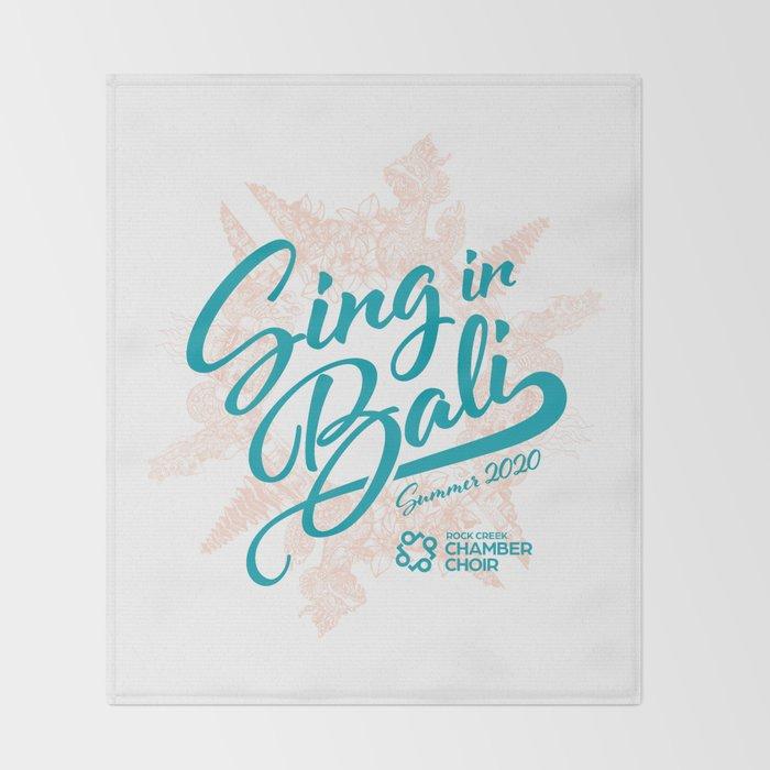 Sing In Bali – Summer 2020 Throw Blanket