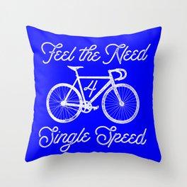 Feel the Need 4 Single Speed Throw Pillow