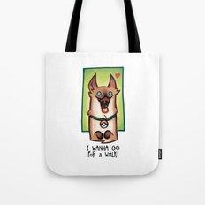 I wanna go for a walk ! Tote Bag